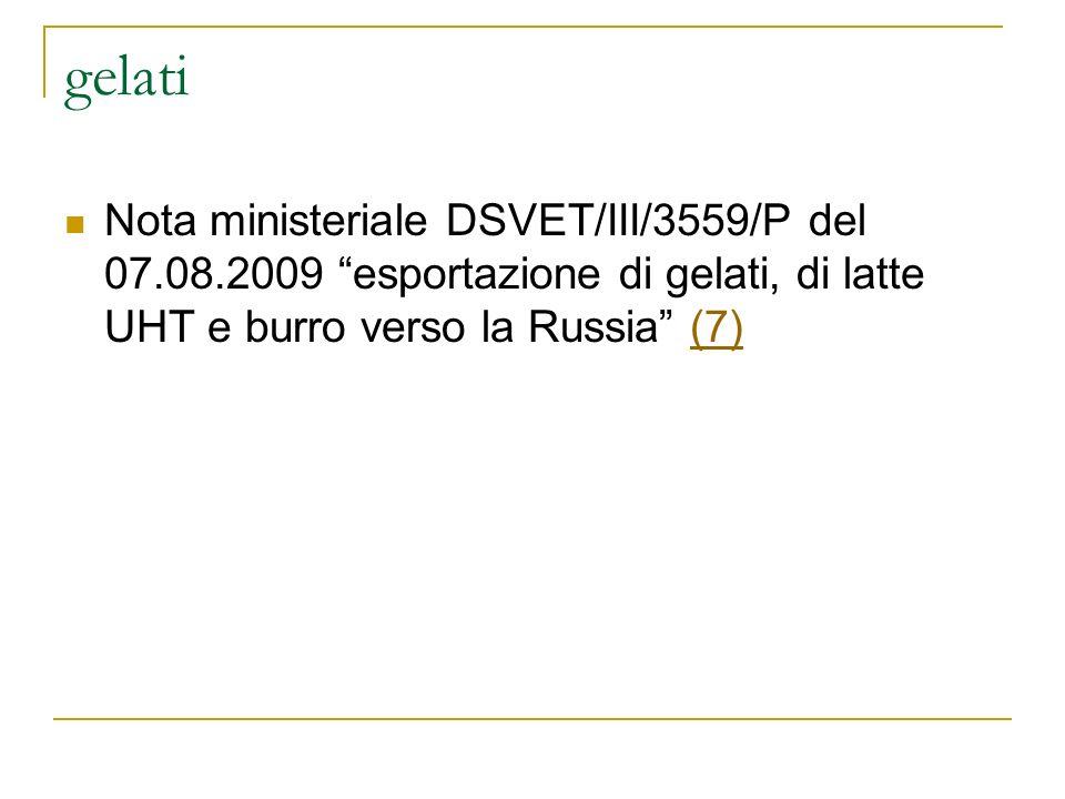 gelati Nota ministeriale DSVET/III/3559/P del 07.08.2009 esportazione di gelati, di latte UHT e burro verso la Russia (7)