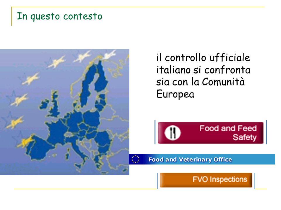 In questo contesto il controllo ufficiale italiano si confronta sia con la Comunità Europea