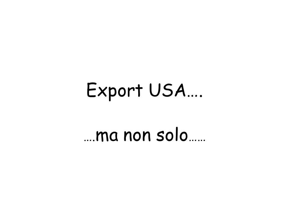 Export USA…. ….ma non solo……