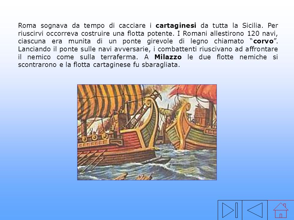 Roma sognava da tempo di cacciare i cartaginesi da tutta la Sicilia