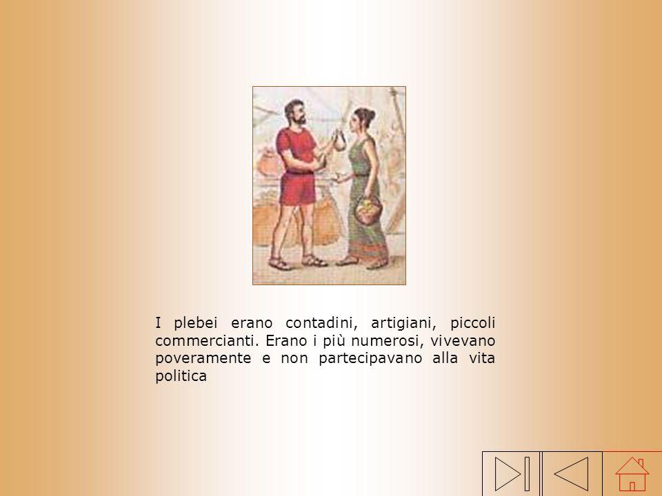 I plebei erano contadini, artigiani, piccoli commercianti