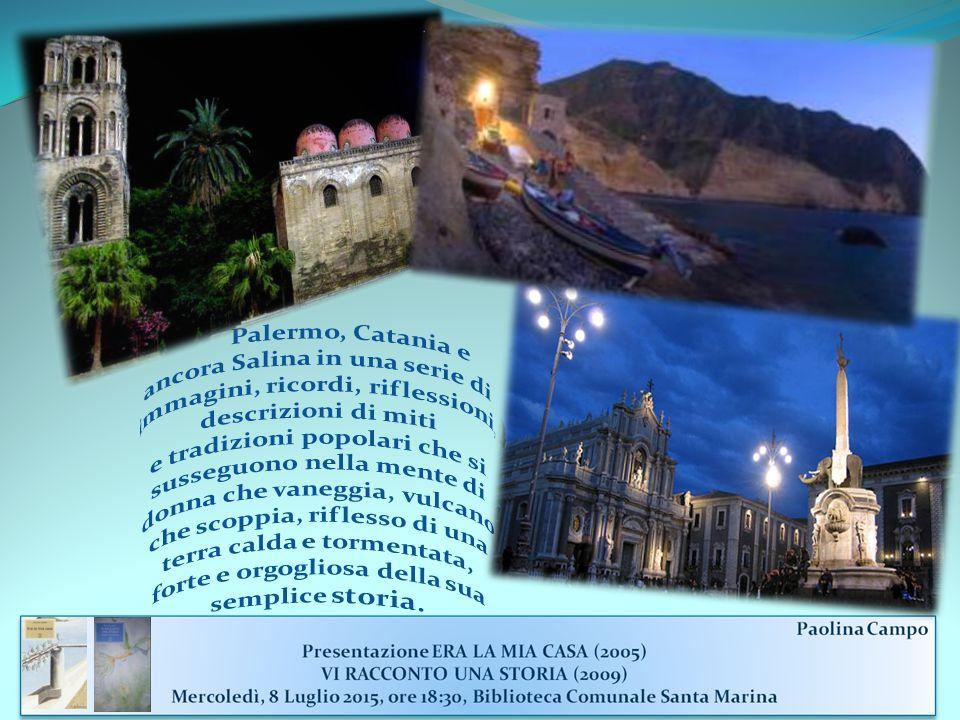 Palermo, Catania e ancora Salina in una serie di immagini, ricordi, riflessioni, descrizioni di miti