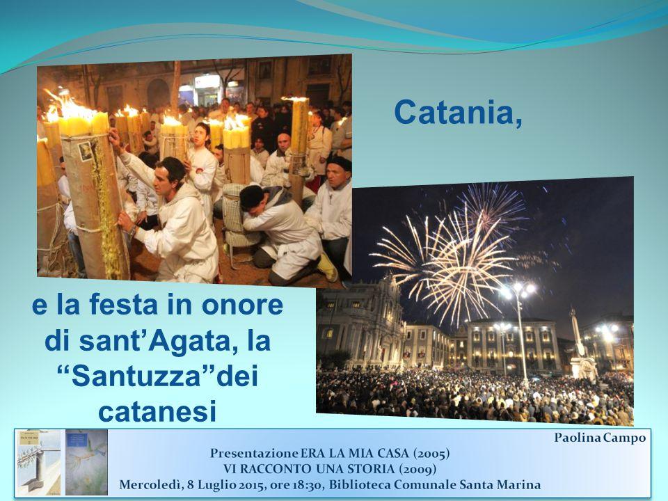e la festa in onore di sant'Agata, la Santuzza dei catanesi