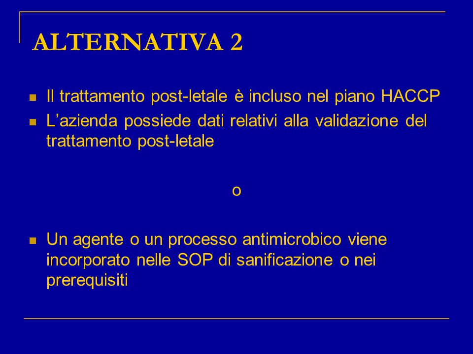 ALTERNATIVA 2 Il trattamento post-letale è incluso nel piano HACCP