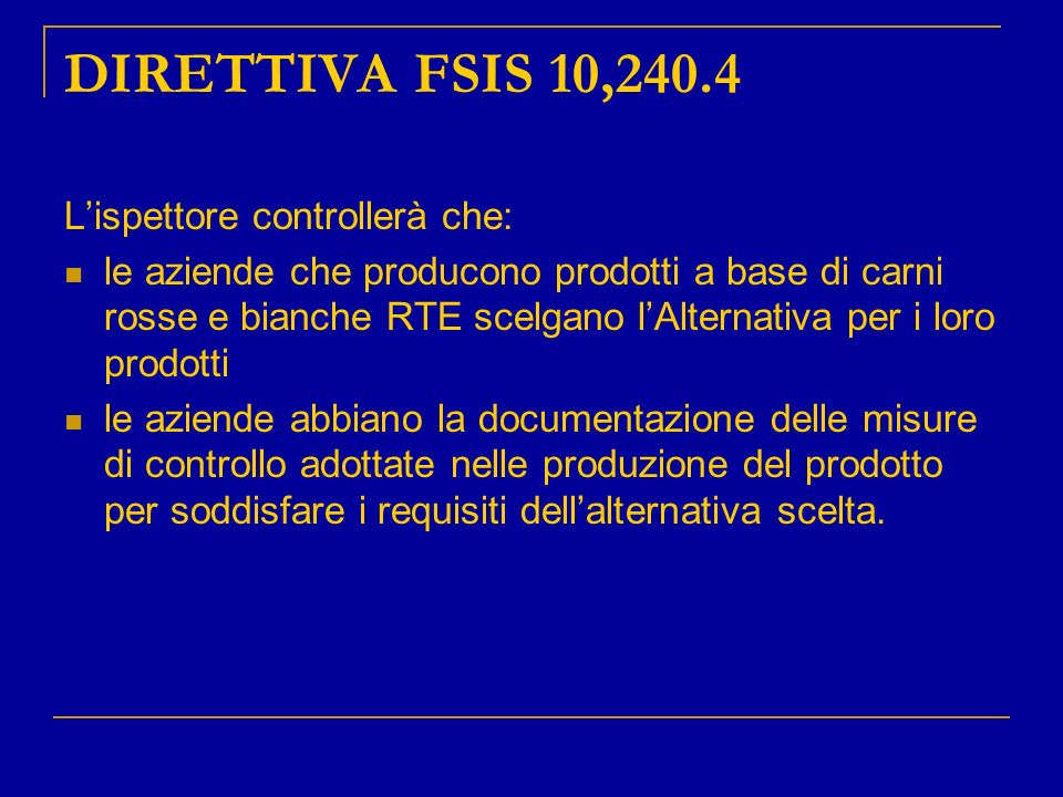 DIRETTIVA FSIS 10,240.4 L'ispettore controllerà che: