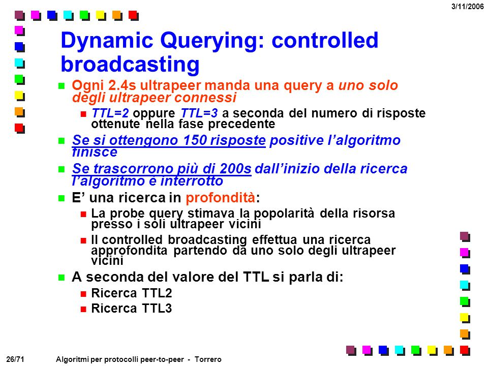 Dynamic Querying: controlled broadcasting
