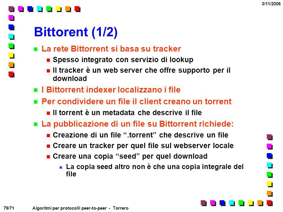 Bittorent (1/2) La rete Bittorrent si basa su tracker