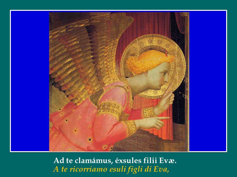 Ad te clamámus, éxsules filii Evæ.