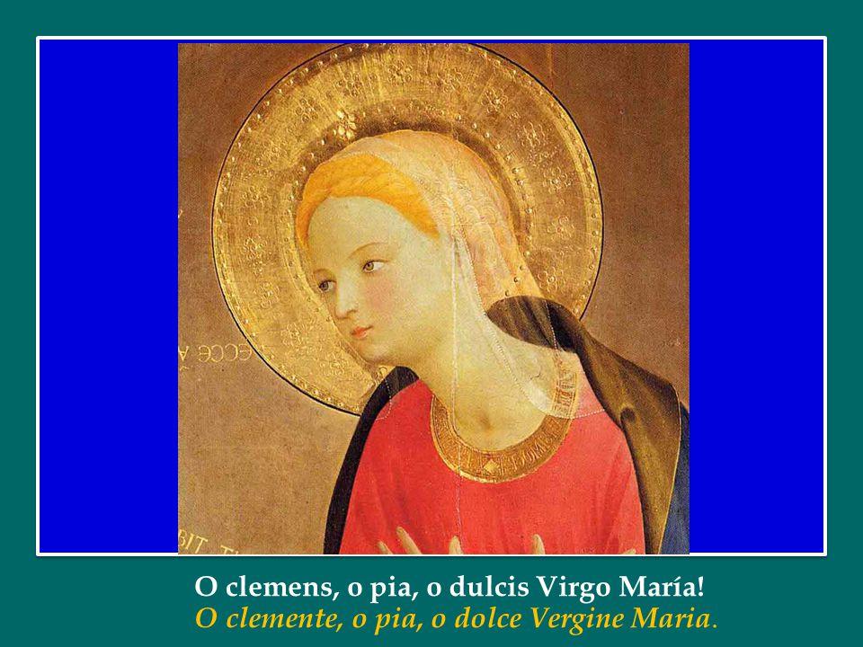 O clemens, o pia, o dulcis Virgo María!