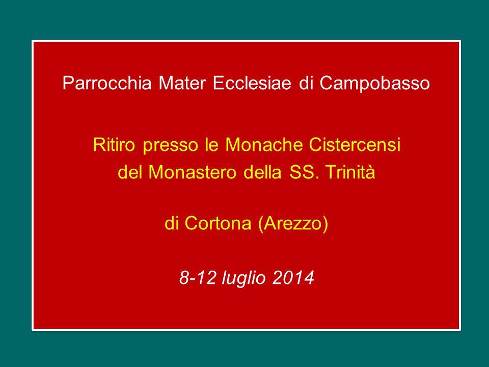 Parrocchia Mater Ecclesiae di Campobasso Ritiro presso le Monache Cistercensi del Monastero della SS.