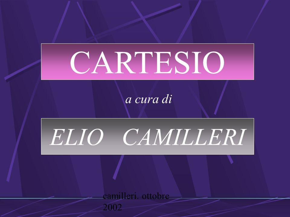 CARTESIO a cura di ELIO CAMILLERI camilleri. ottobre 2002