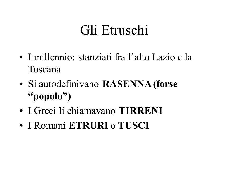 Gli Etruschi I millennio: stanziati fra l'alto Lazio e la Toscana