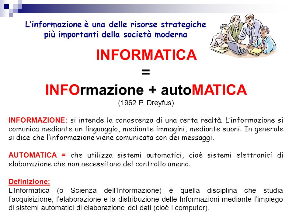 INFORMATICA = INFOrmazione + autoMATICA (1962 P. Dreyfus)
