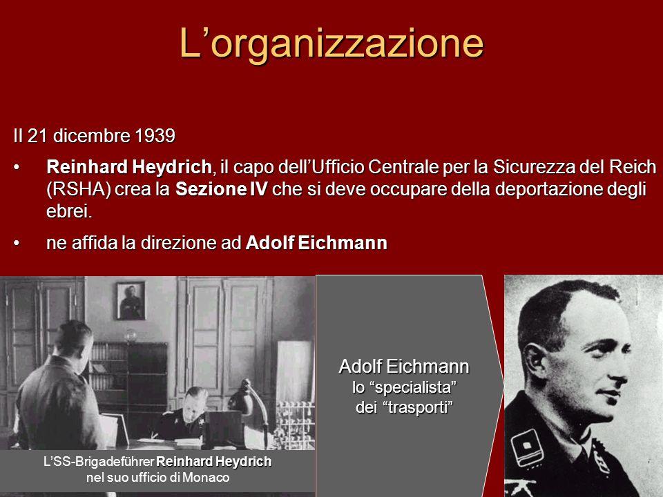L'organizzazione Il 21 dicembre 1939