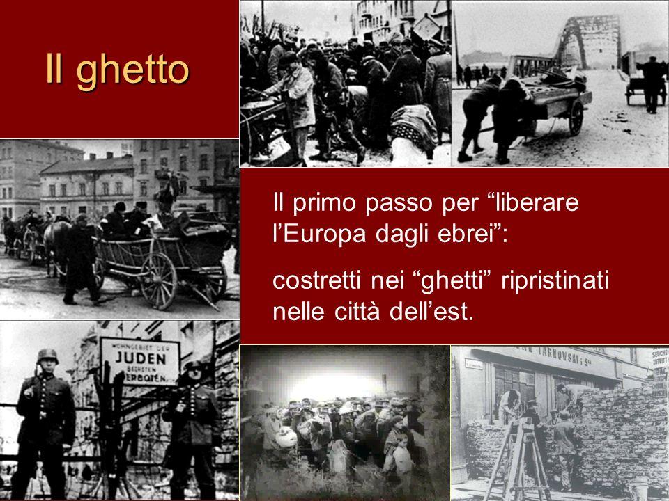 Il ghetto Il primo passo per liberare l'Europa dagli ebrei :