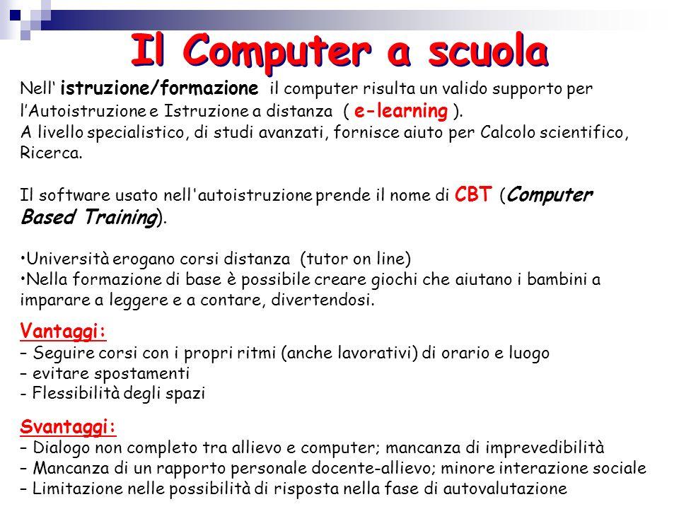 Il Computer a scuola Vantaggi: Svantaggi: