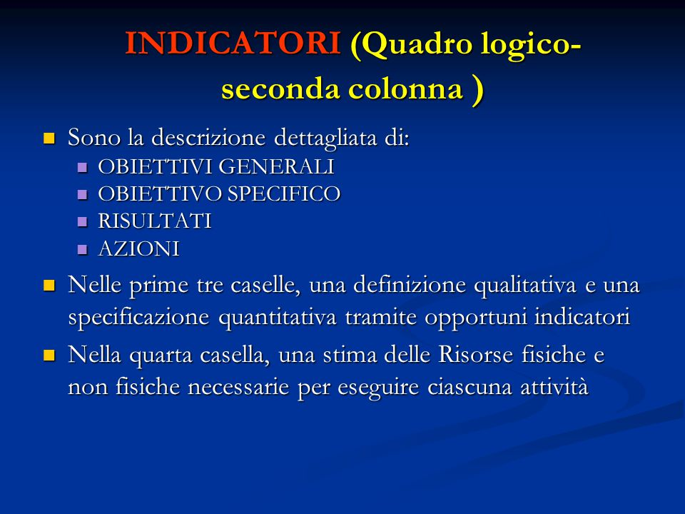 INDICATORI (Quadro logico- seconda colonna )