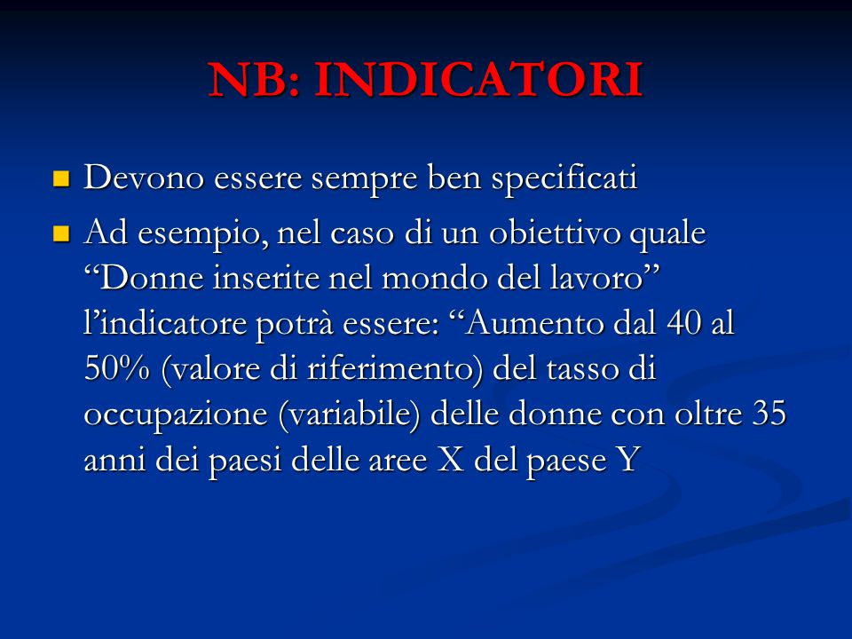 NB: INDICATORI Devono essere sempre ben specificati