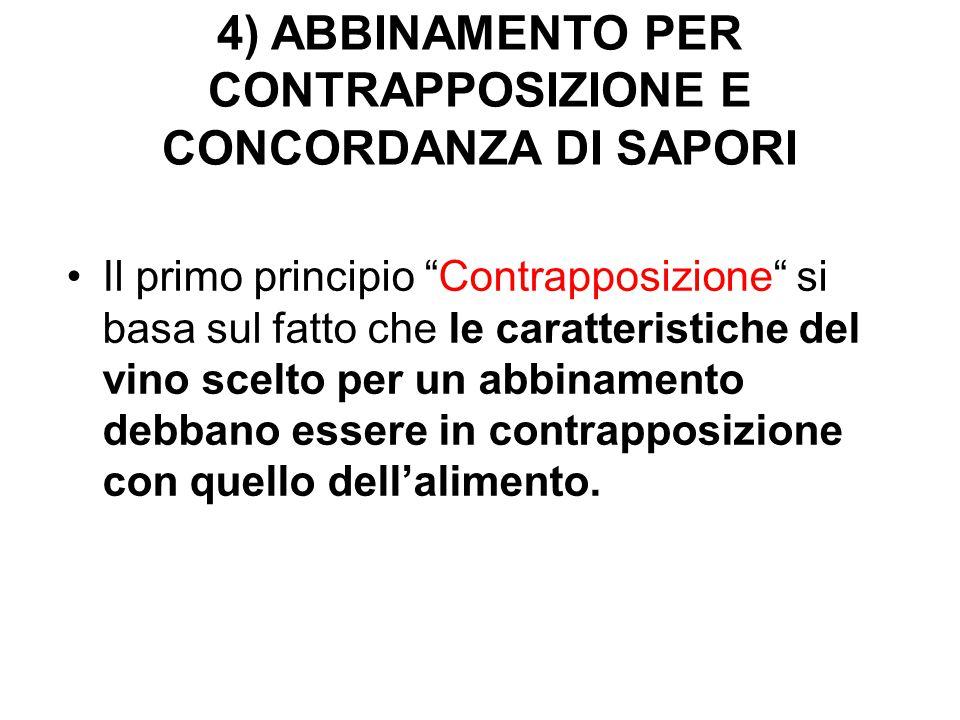 4) ABBINAMENTO PER CONTRAPPOSIZIONE E CONCORDANZA DI SAPORI