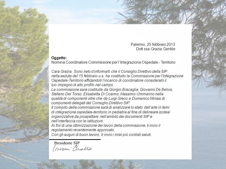 Palermo, 25 febbraio 2013 Dott.ssa Grazia Gentile. Oggetto: Nomina Coordinatore Commissione per l'Integrazione Ospedale - Territorio.