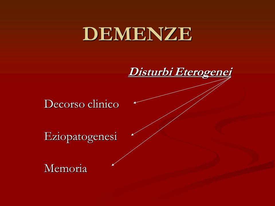 Disturbi Eterogenei Decorso clinico Eziopatogenesi Memoria