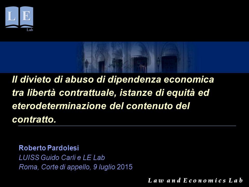 Il divieto di abuso di dipendenza economica tra libertà contrattuale, istanze di equità ed eterodeterminazione del contenuto del contratto.