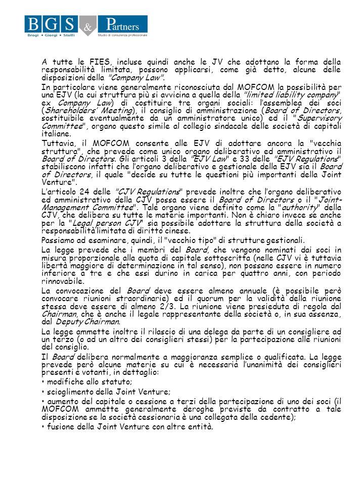 A tutte le FIES, incluse quindi anche le JV che adottano la forma della responsabilità limitata, possono applicarsi, come già detto, alcune delle disposizioni della Company Law .
