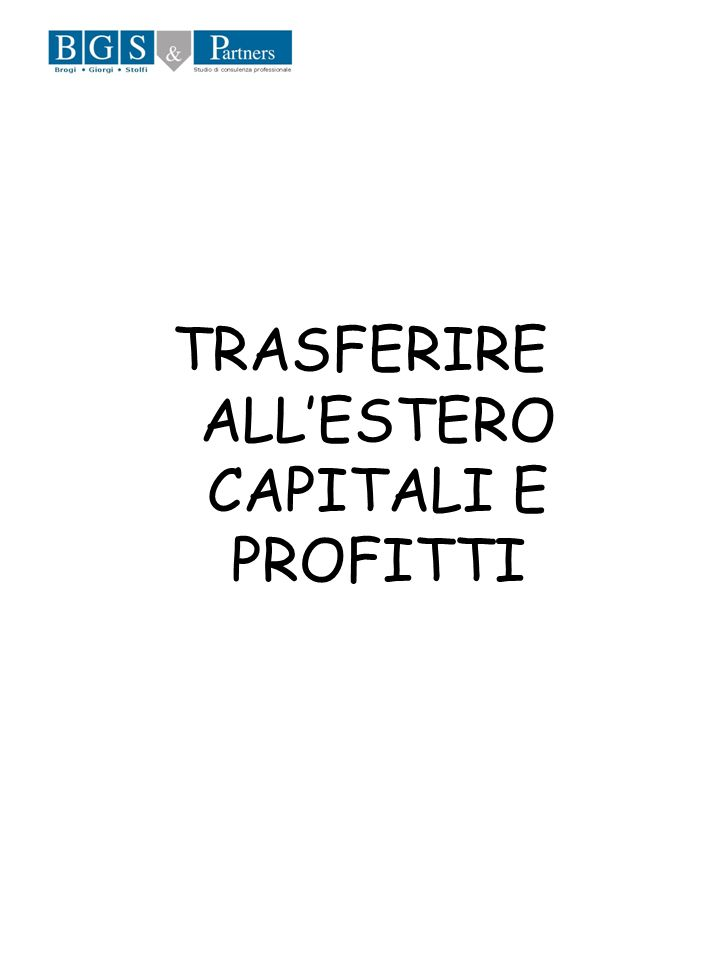 TRASFERIRE ALL'ESTERO CAPITALI E PROFITTI