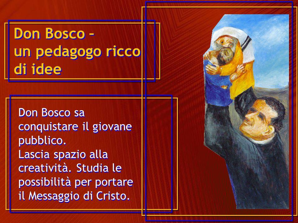 Don Bosco – un pedagogo ricco di idee