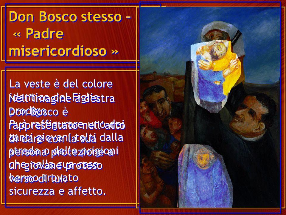 Don Bosco stesso – « Padre misericordioso »