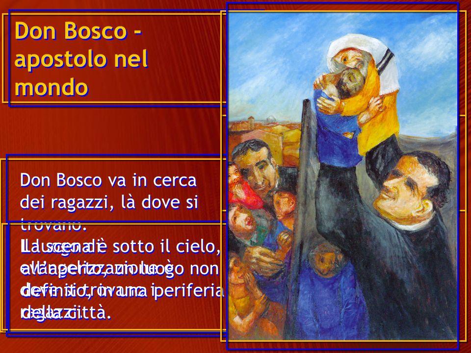 Don Bosco - apostolo nel mondo