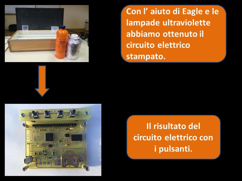 Il risultato del circuito elettrico con i pulsanti.