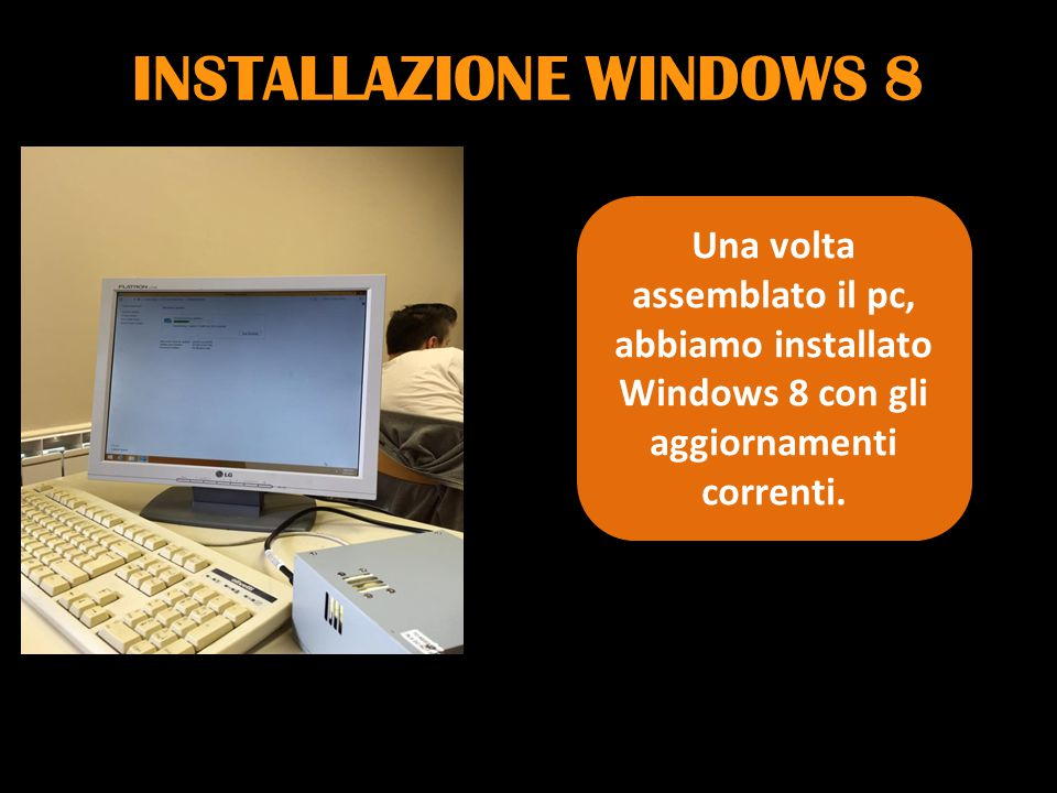 INSTALLAZIONE WINDOWS 8