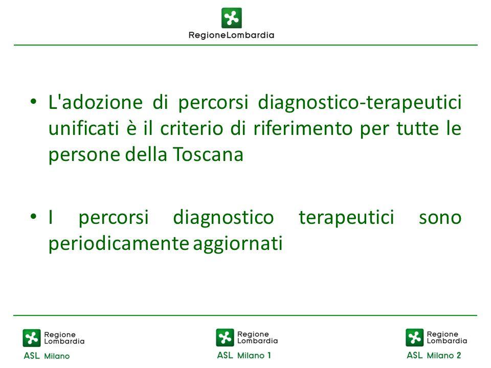 L adozione di percorsi diagnostico-terapeutici unificati è il criterio di riferimento per tutte le persone della Toscana