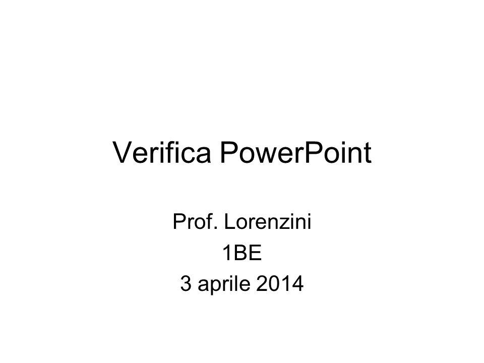 Prof. Lorenzini 1BE 3 aprile 2014