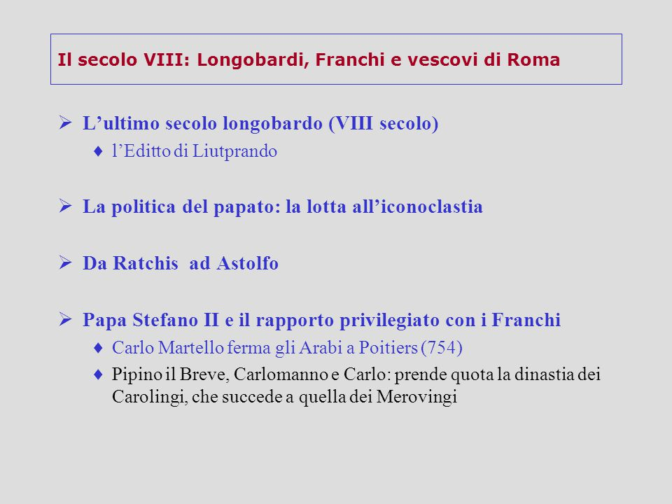 Il secolo VIII: Longobardi, Franchi e vescovi di Roma