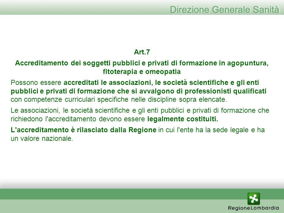 Art.7 Accreditamento dei soggetti pubblici e privati di formazione in agopuntura, fitoterapia e omeopatia.