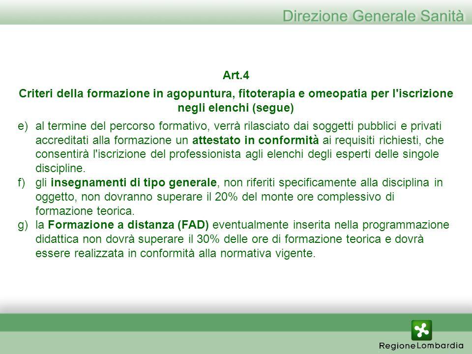 Art.4 Criteri della formazione in agopuntura, fitoterapia e omeopatia per l iscrizione negli elenchi (segue)