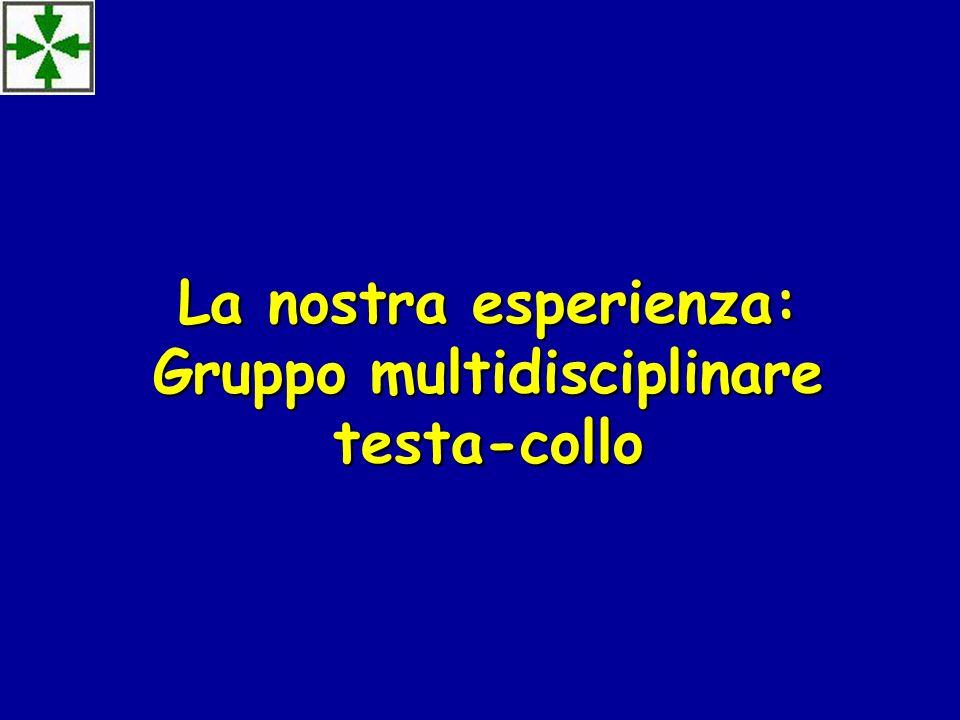 La nostra esperienza: Gruppo multidisciplinare testa-collo