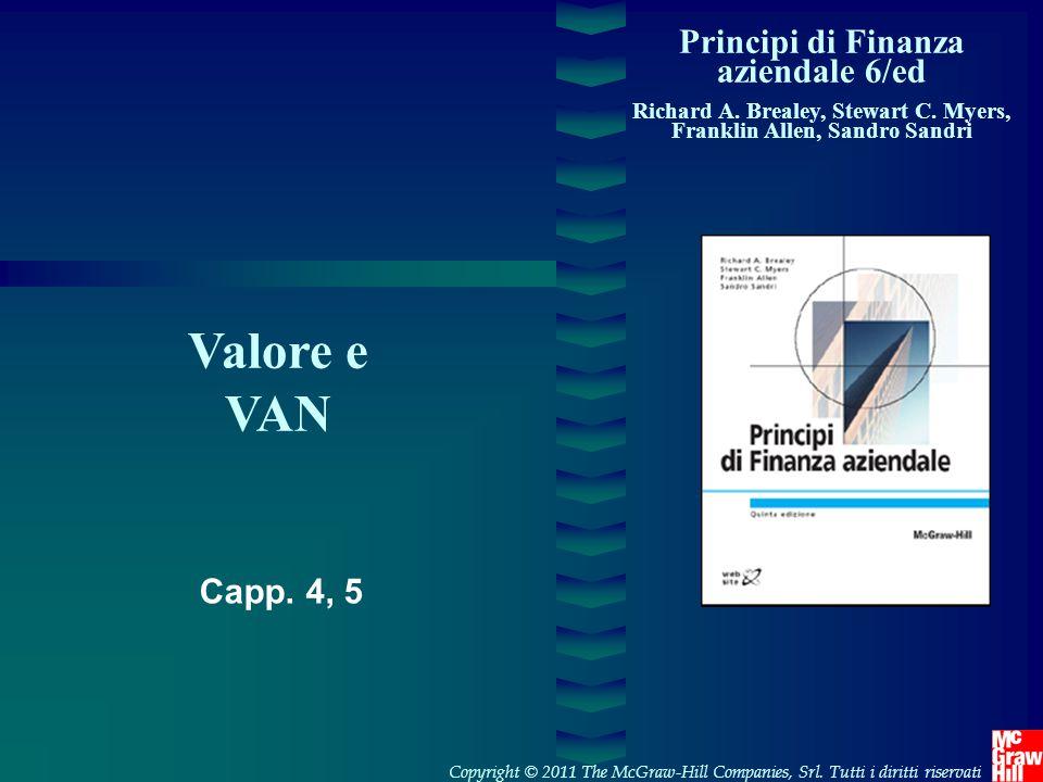 Valore e VAN Principi di Finanza aziendale 6/ed Capp. 4, 5