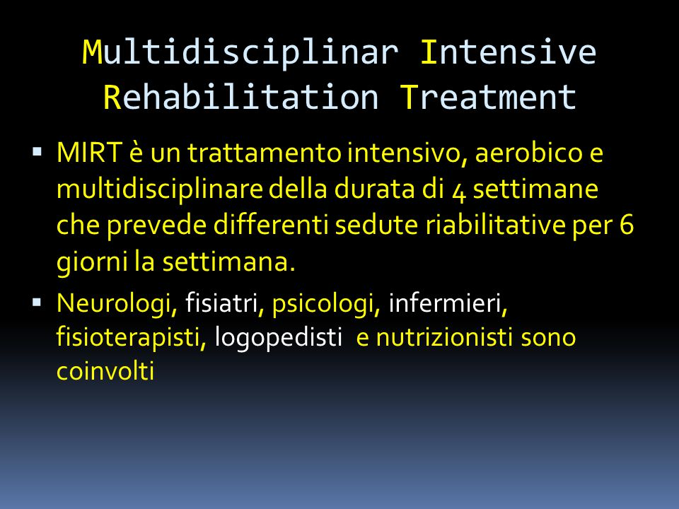 Multidisciplinar Intensive Rehabilitation Treatment intensivo
