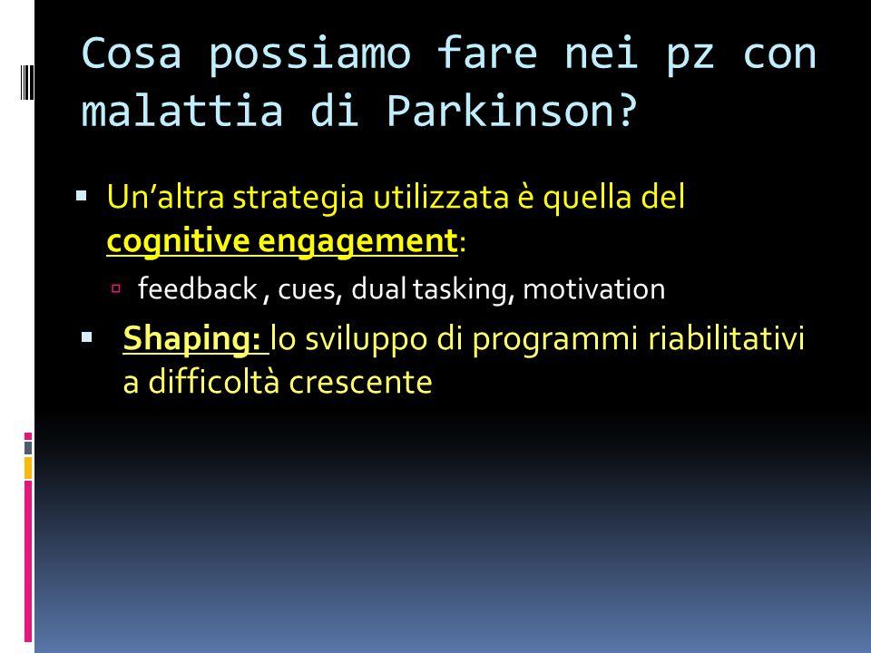 Cosa possiamo fare nei pz con malattia di Parkinson