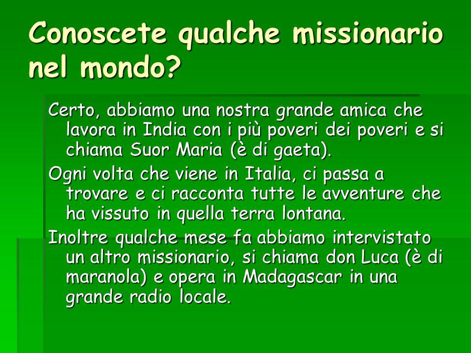 Conoscete qualche missionario nel mondo
