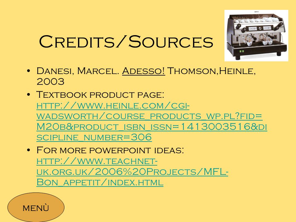 Credits/Sources Danesi, Marcel. Adesso! Thomson,Heinle, 2003