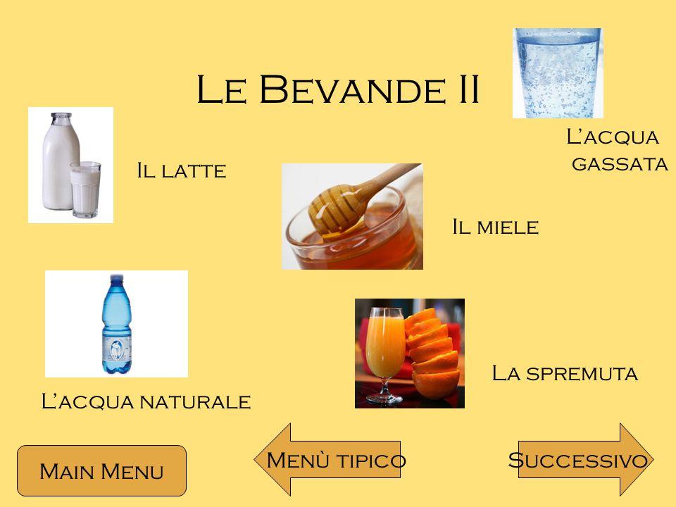 Le Bevande II L'acqua gassata Il latte Il miele La spremuta