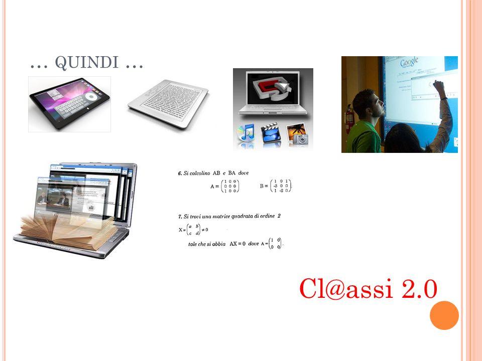 … quindi … Cl@assi 2.0