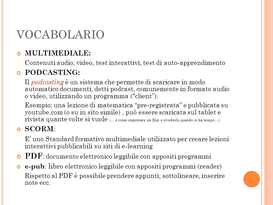 VOCABOLARIO MULTIMEDIALE: Contenuti audio, video, test interattivi, test di auto-apprendimento. PODCASTING: