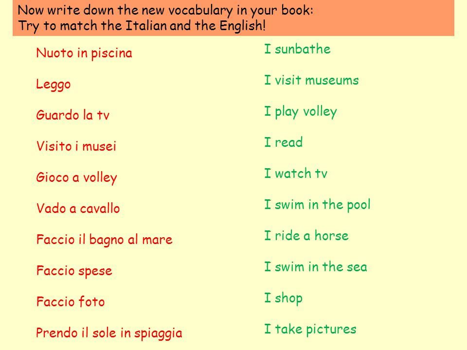 Now write down the new vocabulary in your book: