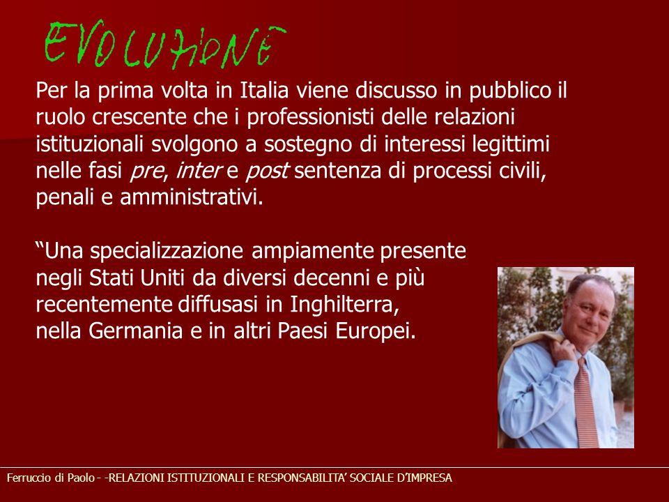 Per la prima volta in Italia viene discusso in pubblico il ruolo crescente che i professionisti delle relazioni istituzionali svolgono a sostegno di interessi legittimi nelle fasi pre, inter e post sentenza di processi civili, penali e amministrativi.