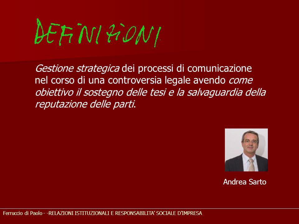 Gestione strategica dei processi di comunicazione nel corso di una controversia legale avendo come obiettivo il sostegno delle tesi e la salvaguardia della reputazione delle parti.
